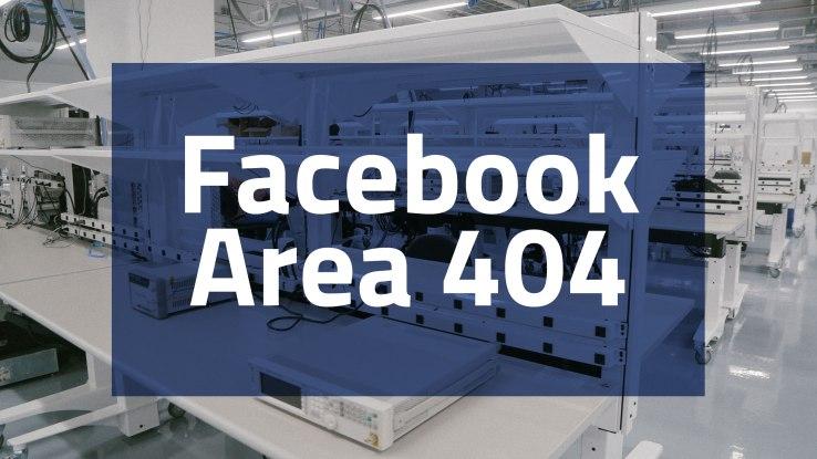 نگاهی به «محدوده 404»؛ آزمایشگاه سخت افزاری جدید فیسبوک